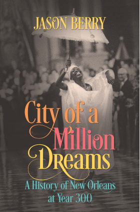 New Orleans Comes Alive in  City of a Million Dreams