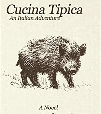 This Just In… <i>Cucina Tipica: An Italian Adventure</i>  by Andrew Cotto