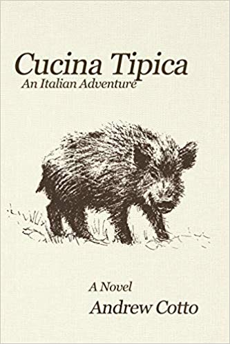This Just In… Cucina Tipica: An Italian Adventure  by Andrew Cotto