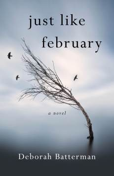 This Just In… Just Like February  by Deborah Batterman