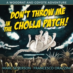 Children's Books:  Don't Throw Me in the Cholla Patch