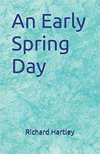 This Just In… An Early Spring Day  by Richard Hartley