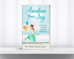 Non-Fiction: Awaken Your Joy: A Practical Guide To Embrace Fulfillment  by Kimber Bowers