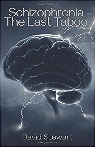 Non-Fiction: Schizophrenia: The Last Taboo  by David Stewart