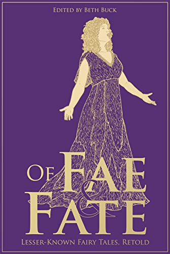 Fiction: Of Fae and Fate edited by Beth Buck