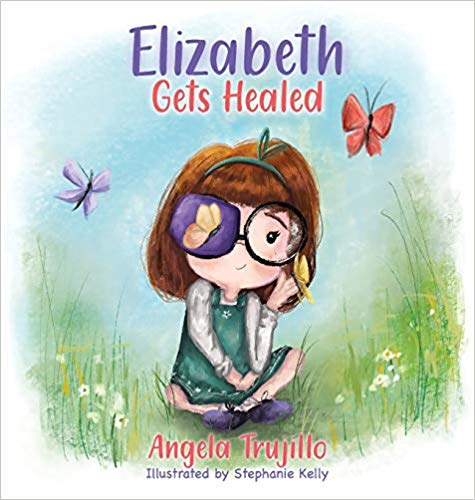 Children's Books: Elizabeth Gets Healed by Angela Trujillo