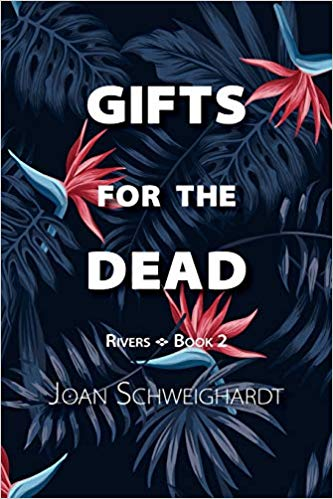 This Just In… Gifts for the Dead by Joan Schweighardt