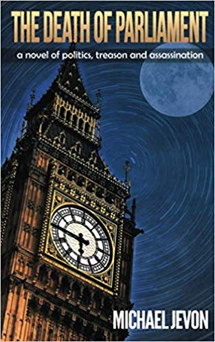 This Just In… The Death of Parliament  by Michael Jevon