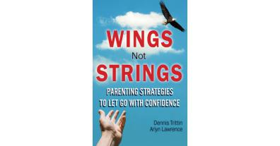 Wings Not Strings   Equips Parents to Empower, Not Control