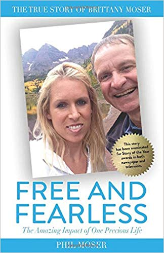 Biography: Free and Fearless by Phil Moser