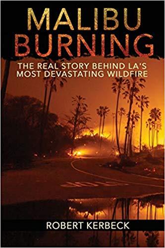 Non-Fiction: Malibu Burning by Robert Kerbeck