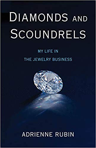 Non-Fiction: Diamonds and Scoundrels: My Life in the Jewelry Business  by Adrienne Rubin