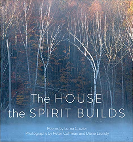 Poetry: The House the Spirit Builds by Lorna Crozier