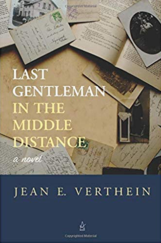 Fiction: Last Gentleman in the Middle Distance  by Jean A. Verthein
