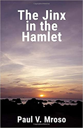 Fiction: The Jinx in the Hamlet  by Paul V. Mroso