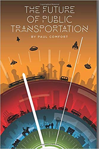 Non-Fiction: The Future of Public Transportation  by Paul Comfort