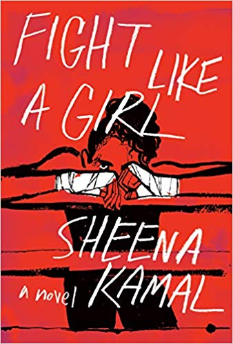 New Today: Fight Like A Girl  by Sheena Kamal