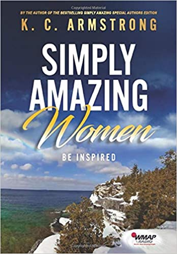 This Just In: Simply Amazing Women  by K.C. Armstrong