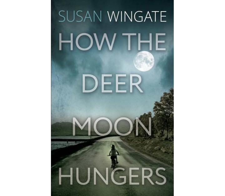 Fiction: How the Deer Moon Hungers  by Susan Wingate