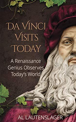 Art & Culture: Da Vinci Visits Today  by Al Lautenslager