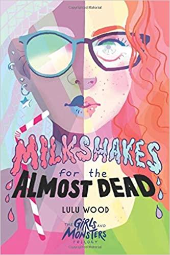 YA: Milkshakes For the Almost Dead  by Lulu Wood