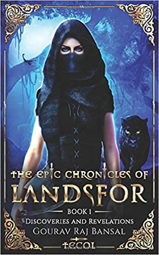 This Just In… The Epic Chronicles of Landsfor: Discoveries and Revelations  by Gourav Raj Bansal