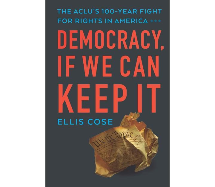 Non-Fiction: Democracy, If We Can Keep It  by Ellis Cose