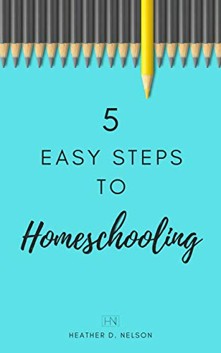 Non-Fiction: 5 Easy Steps to Homeschooling  by Heather D. Nelson