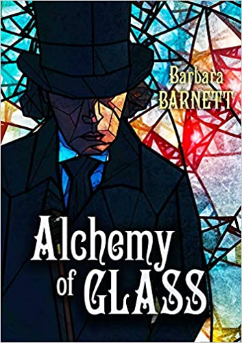 SF/F: Alchemy of Glass  by Barbara Barnett