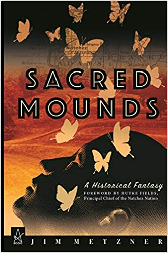 Fiction: Sacred Mounds  by Jim Metzner