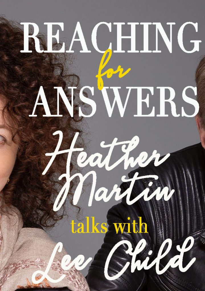 Reaching for Answers: Heather Martin Talks with Lee Child